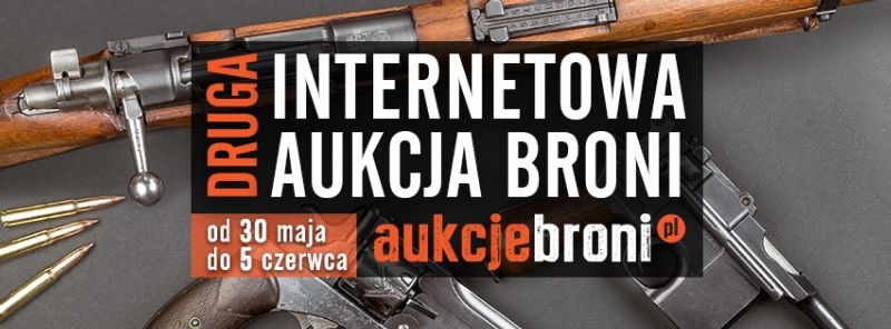 Druga Internetowa Aukcja Broni już od 30 maja!